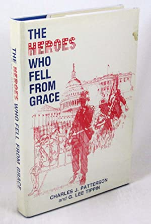The Heroes Who Fell from Grace: The True Story of Operation Lazarus, the Attempt to Free American...