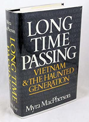 Long Time Passing: Vietnam and the Haunted Generation
