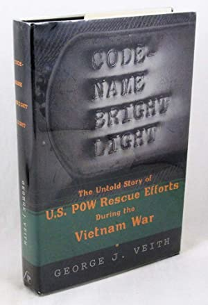 Code-Name Bright Light: The Untold Story of U.S. POW Rescue Efforts During the Vietnam War