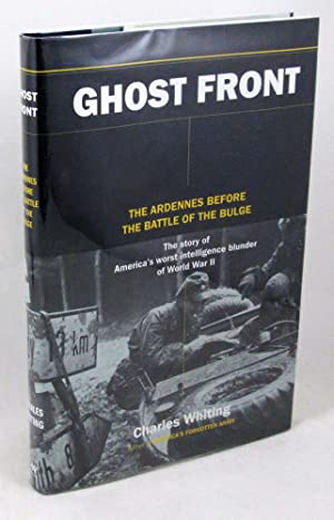 The Ghost Front: The Ardennes Before the: Whiting, Charles
