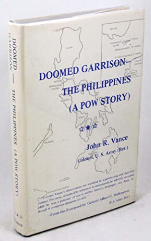 Doomed Garrison - The Philippines (A POW Story)