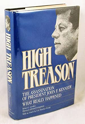 High Treason: The Assassination of President John F. Kennedy : What Really Happened