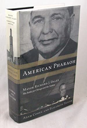 American Pharaoh; Mayor Richard J. Daley: His Battle for Chicago and the Nation