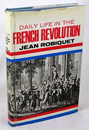 Daily Life in the French Revolution