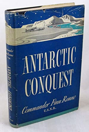Antarctic Conquest: The Story of the Ronne Expedition of 1946-1948