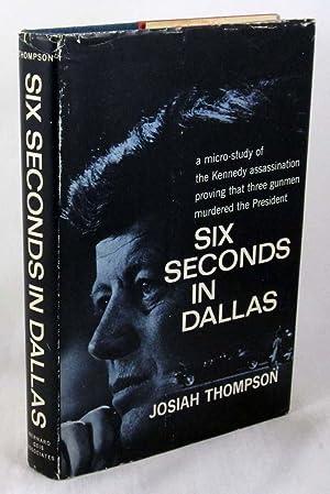 Six Seconds in Dallas: A Micro-Study of: Thompson, Josiah