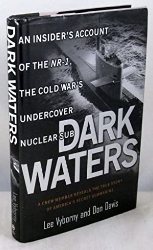 Dark Waters: An Insider's Account of the NR-1 The Cold War's Undercover Nuclear Sub