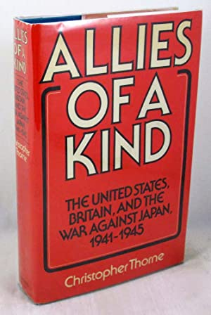 Allies of a Kind: The United States, Britain, and the war against Japan, 1941-1945