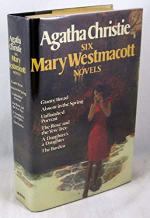 Agatha Christie: Six Mary Westmacott Novels (Giants' Bread / Absent in the Spring / Unfinished Po...