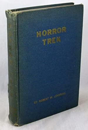 Horror Trek: A True Story of Bataan, The Death March And Three and One-half Years In Japanese Pri...