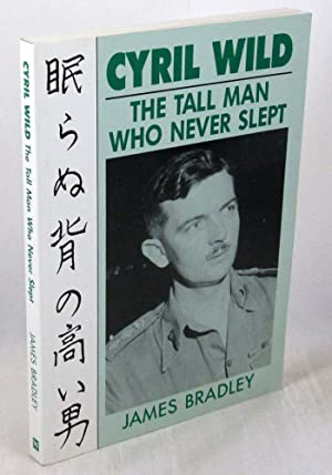 Cyril Wild: The Tall Man Who Never Slept