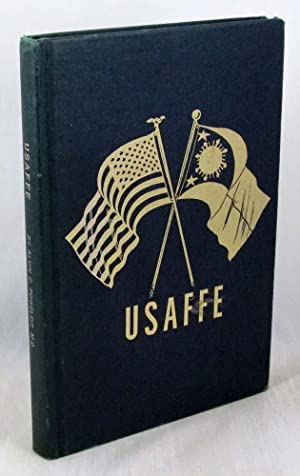 USAFFE, The Loyal Americans and Faithful Filipinos: A Saga of Atrocities Perpetrated During the F...