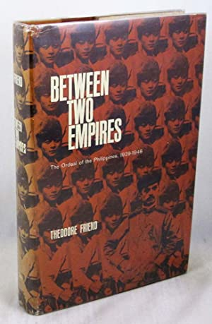 Between Two Empires: The Ordeal of the Philippines, 1929-1946