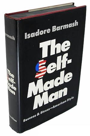 The Self-Made Man: Success and Stress -: Isadore Barmash