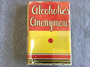 Alcoholics Anonymous- 1st Edition 11th Printing- Signed by co-founder Dr. Bob