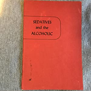 Alcoholics Anonymous- 1952- Seditives and the Alcoholic Pamphlet