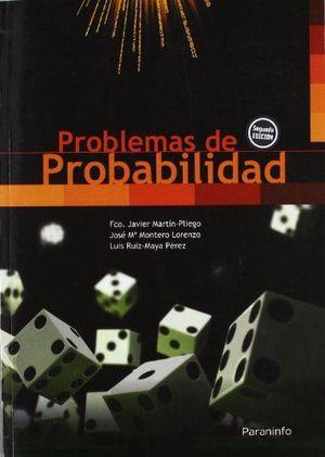 PROBLEMAS DE PROBABILIDAD 2ED: MARTÍN-PLIEGO, F.J; RUIZ-MAYA,