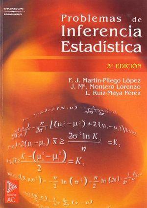 PROBLEMAS DE INFERENCIA ESTADÍSTICA: F. JAVIER MARTÍN-PLIEGO