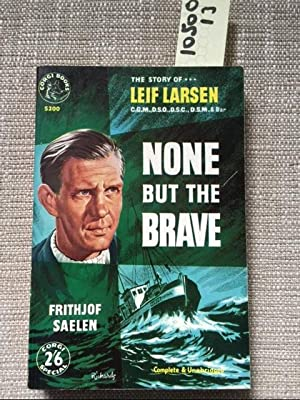 NONE BUT THE BRAVE: Saelen, Frithjof