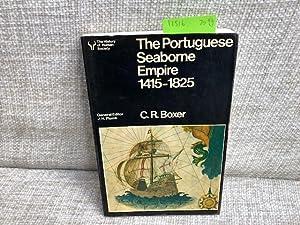 The Portuguese Seaborne Empire, 1415-1825: Boxer, Charles R.