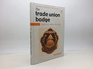 THE TRADE UNION BADGE  MATERIAL CULTURE IN: MARTIN, Paul