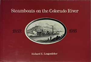 Steamboats on the Colorado River, 1852-1916: Lingenfelter, Richard E.