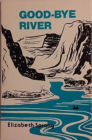 Good-Bye River: Sprang, Elizabeth