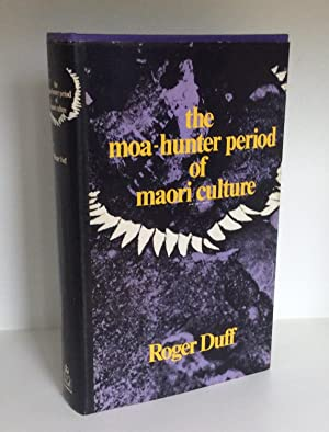 The Moa-Hunter Period of Maori Culture: Roger Duff