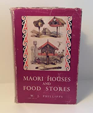 Maori Houses and Food Stores: W. J. Phillipps