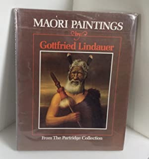 Maori paintings: Pictures from the Partridge Collection: Lindauer, Gottfried