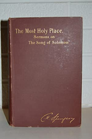The Most Holy Place. Sermons on the Song of Solomon.: Spurgeon, C.H.