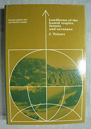 Landforms of the humid tropics, forests and: Tricart, J.