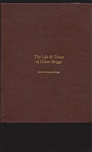 The Life & Times of Colver Briggs (Autobiography with Signed Letter)