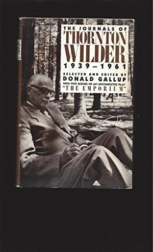 The Journals Of Thornton Wilder 1939-1961 With Two Scenes Of An Uncompleted Play (Signed by Isabe...