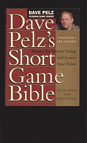 Dave Pelz's Short Game Bible (Signed)