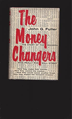 The Money Changers: The Story Of The Insiders Who Really Run Wall Street (Only Signed copy)