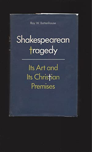 Shakespearean Tragedy: Its Art and Its Christian Premises
