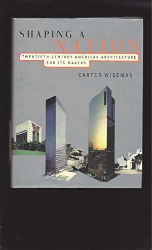 Shaping a Nation: Twentieth-Century American Architecture and Its Makers (Signed)