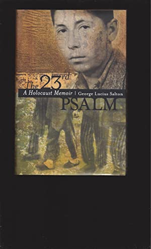 The 23rd Psalm, A Holocaust Memoir (Signed)
