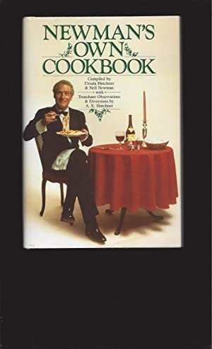 Newman's Own Cookbook A Veritable Cornucopia of Recipes, Food Talk, Trivia, and Newman's Pearls o...