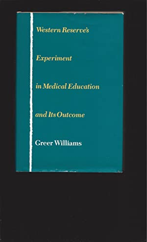 Western Reserve's Experiment in Medical Education and Its Outcome