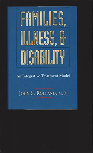 Families, Illness, And Disability An Integrative Treatment Model (Signed)