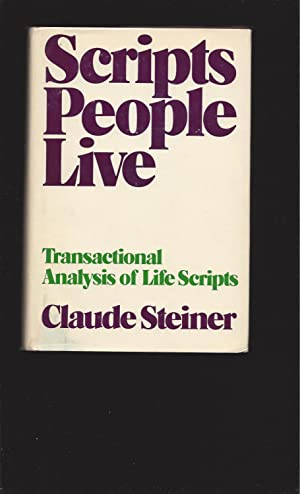 Scripts People Live Transactional Analysis of Life Scripts (Signed)