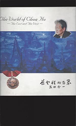 The World of Chua Hu: The East and The West (Signed by Chua Hu)