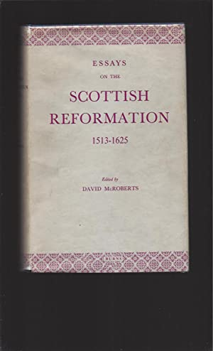 Essays on the Scottish Reformation 1513-1625
