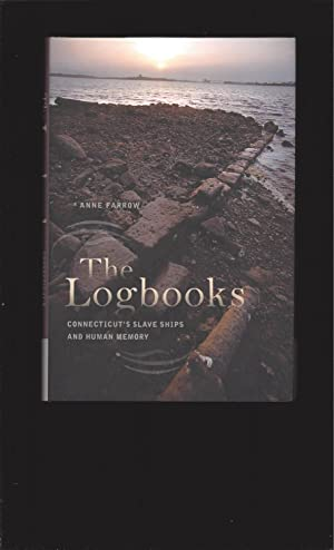 The Logbooks: Connecticut's Slave Ships And Human Memory (Signed)