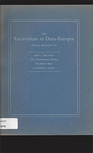 The Excavations at Dura-Europos: Final Report IV; Part I Fascicle 3 by C. Bradford Welles & The C...