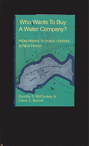 Who Wants To Buy A Water Company?: From Private To Public Control In New Haven