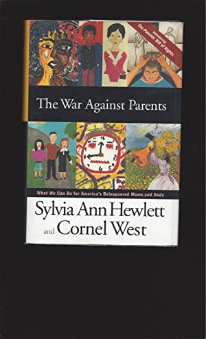 The War Against Parents: What We Can Do for America's Beleaguered Moms and Dads (Signed)