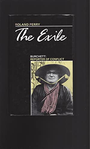 The Exile: Burchett: Reporter of Conflict (Signed)